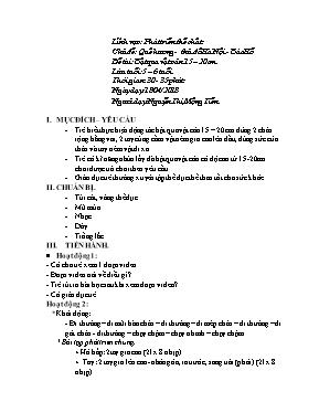 Giáo án mầm non lớp lá - Chủ đề: Quê hương - Thủ đô Hà Nội - Bác Hồ - Đề tài: Bật qua vật cản 15 – 20cm