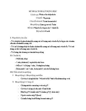 Giáo án mầm non lớp lá - Hoạt động: Làm quen với Toán - Đề tài: Nhận biết và gọi tên 1 và nhiều