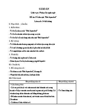 """Giáo án mầm non lớp nhà trẻ - Lĩnh vực: Phát triển ngôn ngữ - Đề tài: Kể chuyện """"đôi bạn nhỏ"""""""