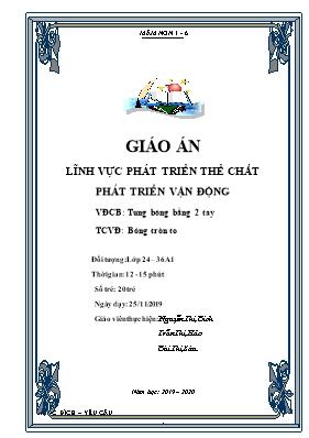 Giáo án Lớp Nhà trẻ - Tung bóng bằng 2 tay - Nguyễn Thị Bích