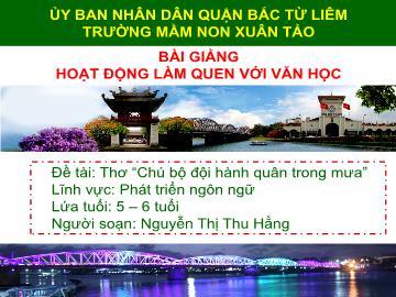 Bài giảng mầm non lớp Lá - Đề tài: Thơ Chú bộ đội hành quân trong mưa - Nguyễn Thị Thu Hằng